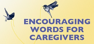 Encouraging Words for Caregivers